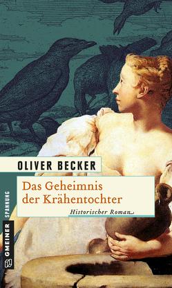 Das Geheimnis der Krähentochter von Becker,  Oliver