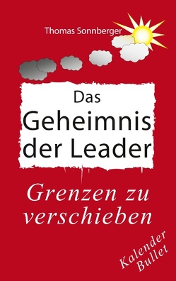 Das Geheimnis der Leader von Sonnberger,  Thomas, Wela e.V.