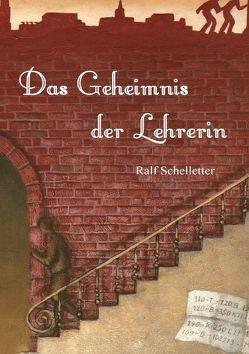 Das Geheimnis der Lehrerin von Schelletter,  Ralf