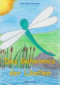 Das Geheimnis der Libellen von Schneider,  Anna-Maria