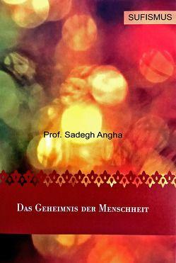 Das Geheimnis der Menschheit von Sadegh,  Angha