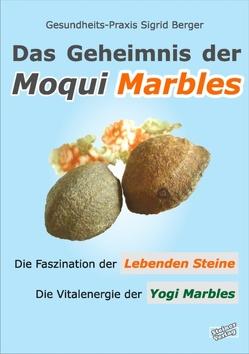 Das Geheimnis der Moqui Marbles. Die Faszination der Lebenden Steine. von Berger,  Sigrid, Stange,  Frank