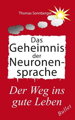 Das Geheimnis der Neuronensprache von Sonnberger,  Thomas, Wela e.V.