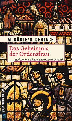 Das Geheimnis der Ordensfrau von Gerlach,  Henry, Küble,  Monika
