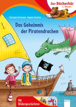 Das Geheimnis der Piratendrachen von Gstalter,  Angela, Seltmann,  Christian