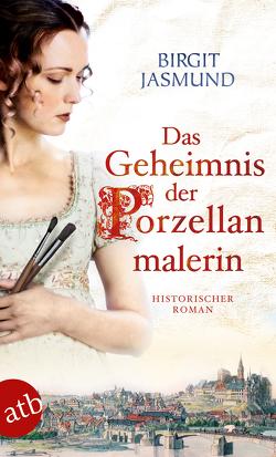 Das Geheimnis der Porzellanmalerin von Jasmund,  Birgit