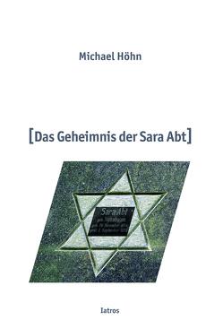 Das Geheimnis der Sara Abt von Höhn,  Michael