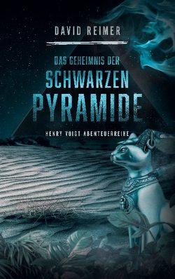 Das Geheimnis der schwarzen Pyramide von Reimer,  David