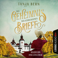 Das Geheimnis der schwedischen Briefe von Bern,  Tanja, Zühlke,  Anna-Lena