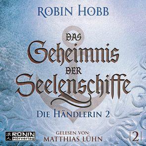 Das Geheimnis der Seelenschiffe 2 von Hobb,  Robin, Lühn,  Matthias, Thon,  Wolfgang