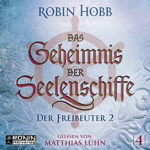 Das Geheimnis der Seelenschiffe 4 von Hobb,  Robin, Lühn,  Matthias, Thon,  Wolfgang