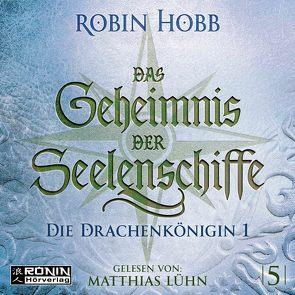 Das Geheimnis der Seelenschiffe 5 von Hobb,  Robin, Lühn,  Matthias, Thon,  Wolfgang