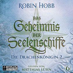 Das Geheimnis der Seelenschiffe 6 von Hobb,  Robin, Lühn,  Matthias, Thon,  Wolfgang