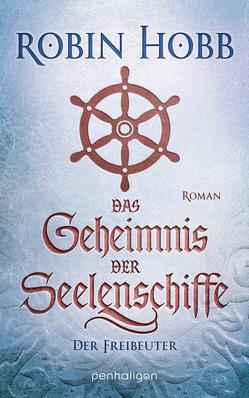 Das Geheimnis der Seelenschiffe – Der Freibeuter von Hobb,  Robin, Thon,  Wolfgang