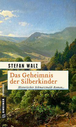 Das Geheimnis der Silberkinder von Walz,  Stefan