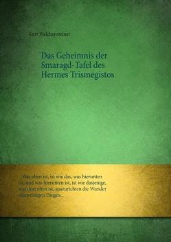 Das Geheimnis der Smaragd-Tafel des Hermes Trismegistos von Walchensteiner,  Kurt