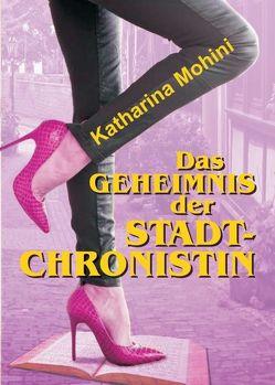 Das Geheimnis der Stadtchronistin von Mohini,  Katharina