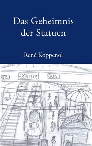 Das Geheimnis der Statuen von Koppenol,  Rene