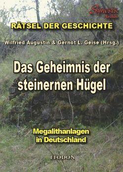 Das Geheimnis der steinernen Hügel von Augustin,  Wilfried, Geise,  Gernot L
