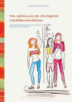 Das Geheimnis der Stuttgarter Nacktbauchmädchen von Jansen,  Klaus, Kammerer,  Tobias, Koller,  Maike, Schanz,  Anke