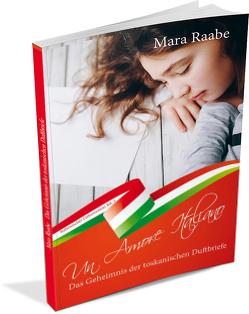Das Geheimnis der toskanischen Duftbriefe von Raabe,  Mara