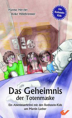 Das Geheimnis der Totenmaske von Herzler,  Hanno, Hillebrenner,  Anke