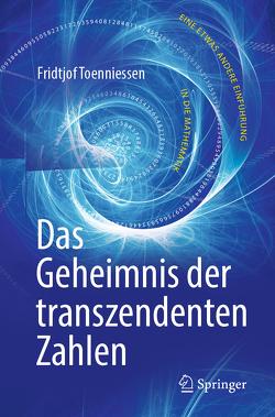 Das Geheimnis der transzendenten Zahlen von Toenniessen,  Fridtjof
