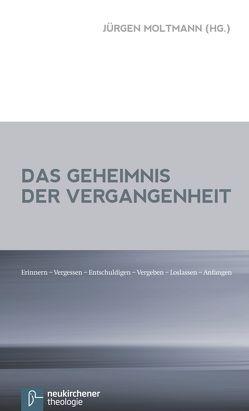 Das Geheimnis der Vergangenheit von Moltmann,  Jürgen
