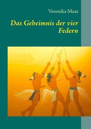 Das Geheimnis der vier Federn von Maas,  Veronika