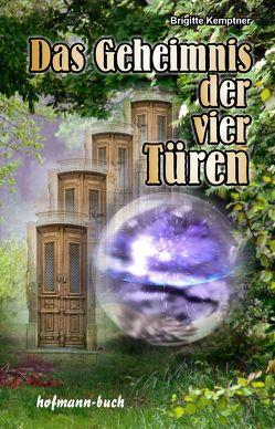 Das Geheimnis der vier Türen von Kemptner,  Brigitte