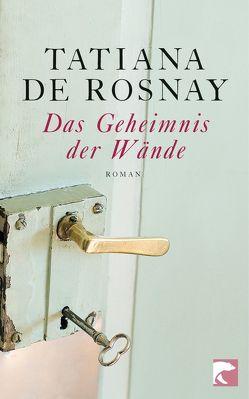Das Geheimnis der Wände von de Rosnay,  Tatiana, Wurster,  Gaby
