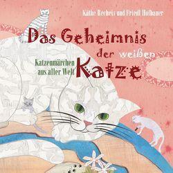 Das Geheimnis der weißen Katze von Hofbauer,  Friedl, Recheis,  Käthe, Rossouw,  Susanne