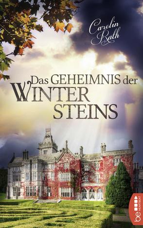 Das Geheimnis der Wintersteins von Rath,  Carolin