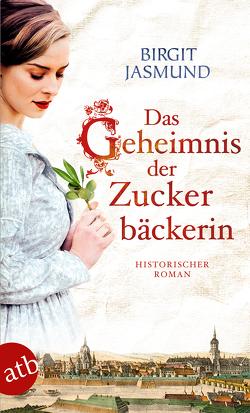 Das Geheimnis der Zuckerbäckerin von Jasmund,  Birgit