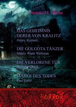 Das Geheimnis derer von Kralitz und andere Horrorgeschichten von Ernst,  Paul, Kuttner,  Henry, Meine,  Thomas M., Quick,  Dorothy, Wellman,  Manly Wade
