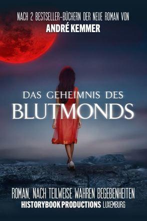 Das Geheimnis des Blutmonds von Kemmer,  André