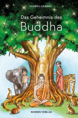 Das Geheimnis des Buddha von Liebers,  Andrea