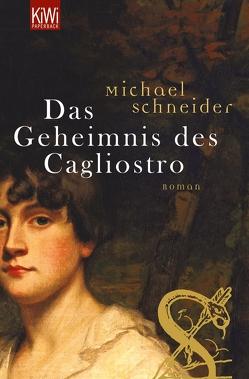 Das Geheimnis des Cagliostro von Schneider,  Michael