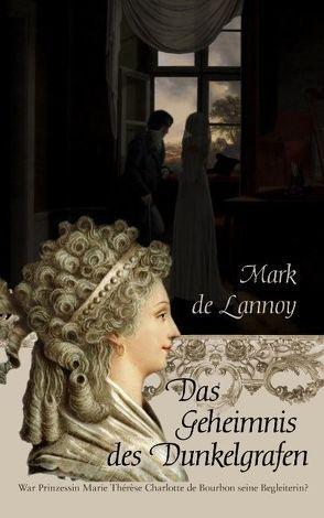 Das Geheimnis des Dunkelgrafen von Lannoy,  Mark de