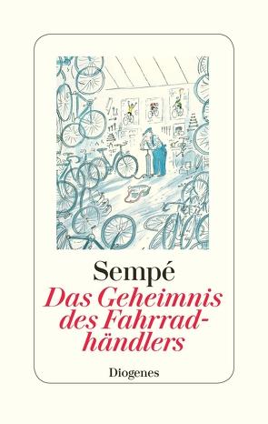 Das Geheimnis des Fahrradhändlers von Sempé,  Jean-Jacques, Süskind,  Patrick