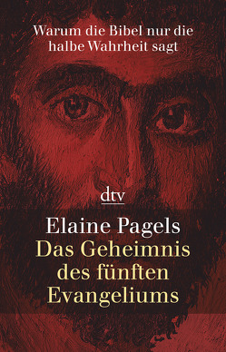 Das Geheimnis des fünften Evangeliums von Neff,  Kurt, Pagels,  Elaine