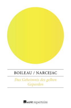 Das Geheimnis des gelben Geparden von Boileau,  Pierre, Hair,  Yvonne de, Narcejac,  Thomas