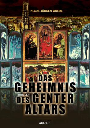 Das Geheimnis des Genter Altars von Wrede,  Klaus-Jürgen