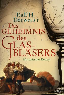 Das Geheimnis des Glasbläsers von Dorweiler,  Ralf H
