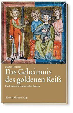 Das Geheimnis des goldenen Reifs von Schemm,  Martin