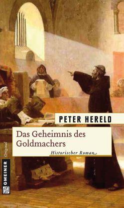 Das Geheimnis des Goldmachers von Hereld,  Peter