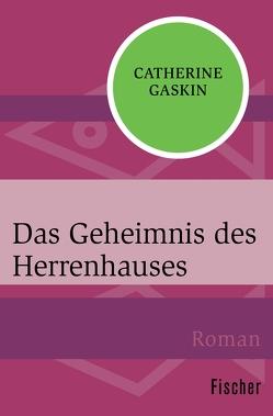 Das Geheimnis des Herrenhauses von Gaskin,  Catherine, Lepsius,  Susanne