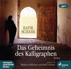Das Geheimnis des Kalligraphen von Hoffmann,  Markus, Schami,  Rafik