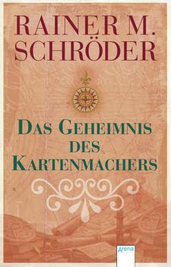 Das Geheimnis des Kartenmachers von Schröder,  Rainer M.