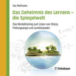 Das Geheimnis des Lernens – die Spiegelwelt von Hullmann,  Ina